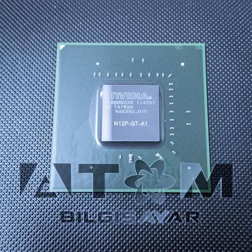N12P-GT-A1 - N12P-GT1- A1 NVIDIA CHIPSET SIFIR